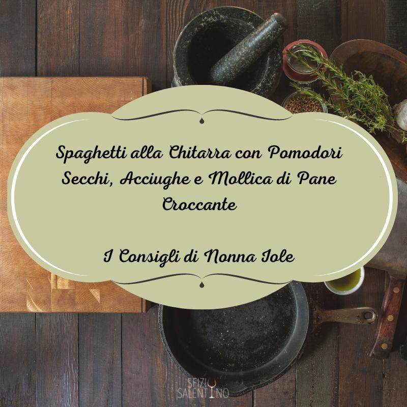 Spaghetti alla Chitarra con Pomodori Secchi, Acciughe e Mollica di Pane Croccante